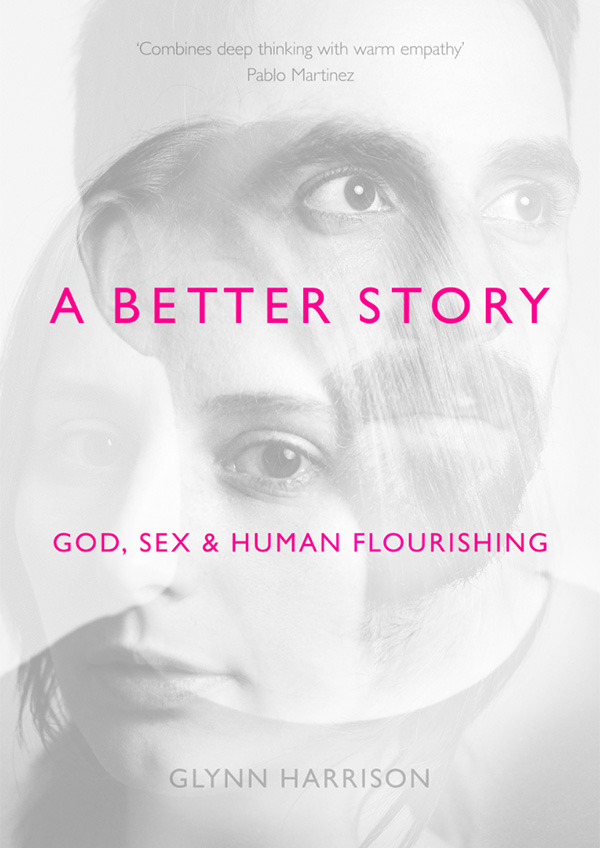 A BETTER STORY - God, Sex and Human Flourishing